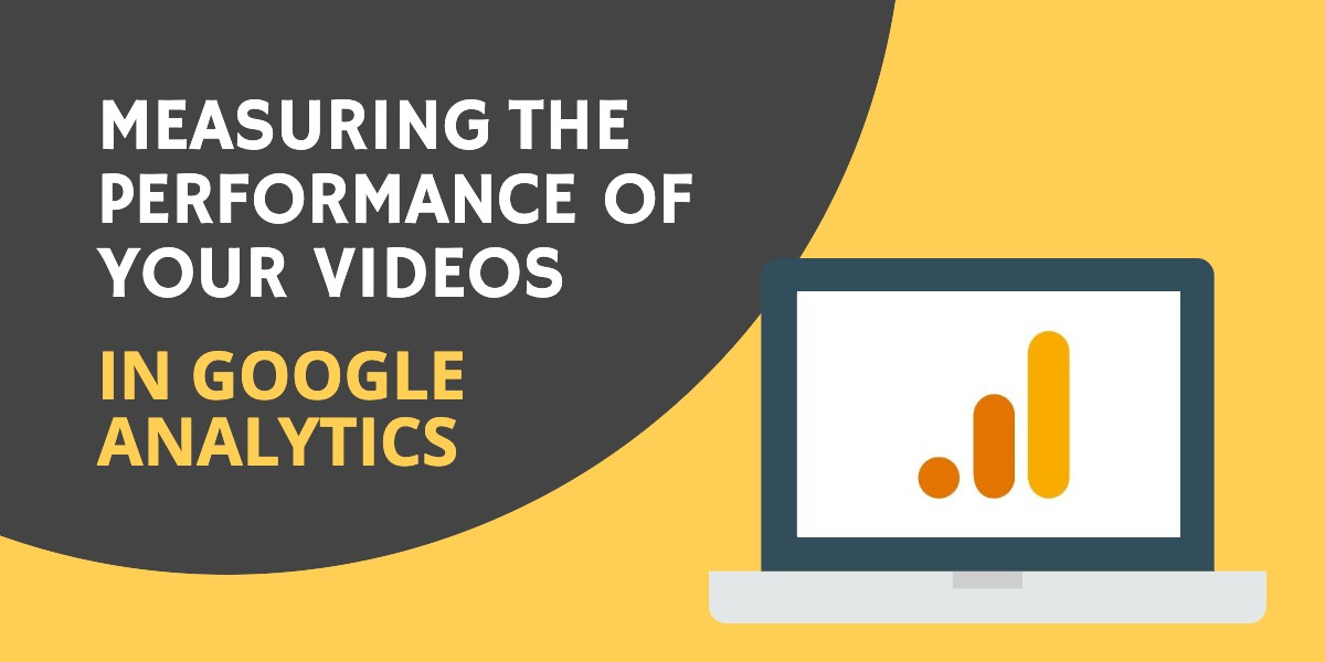 Measuring Video Performance in Google Analytics