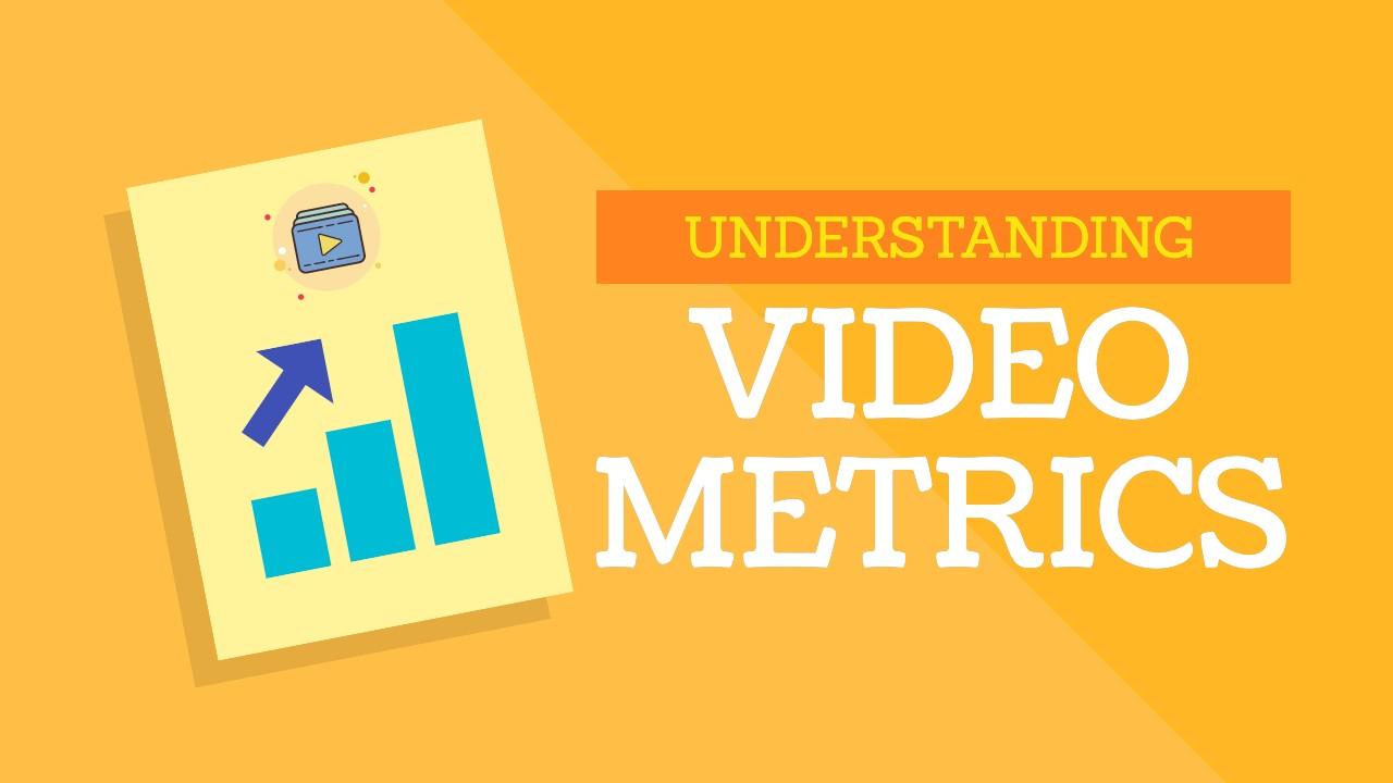 Understanding Video Metrics [WEBINAR]