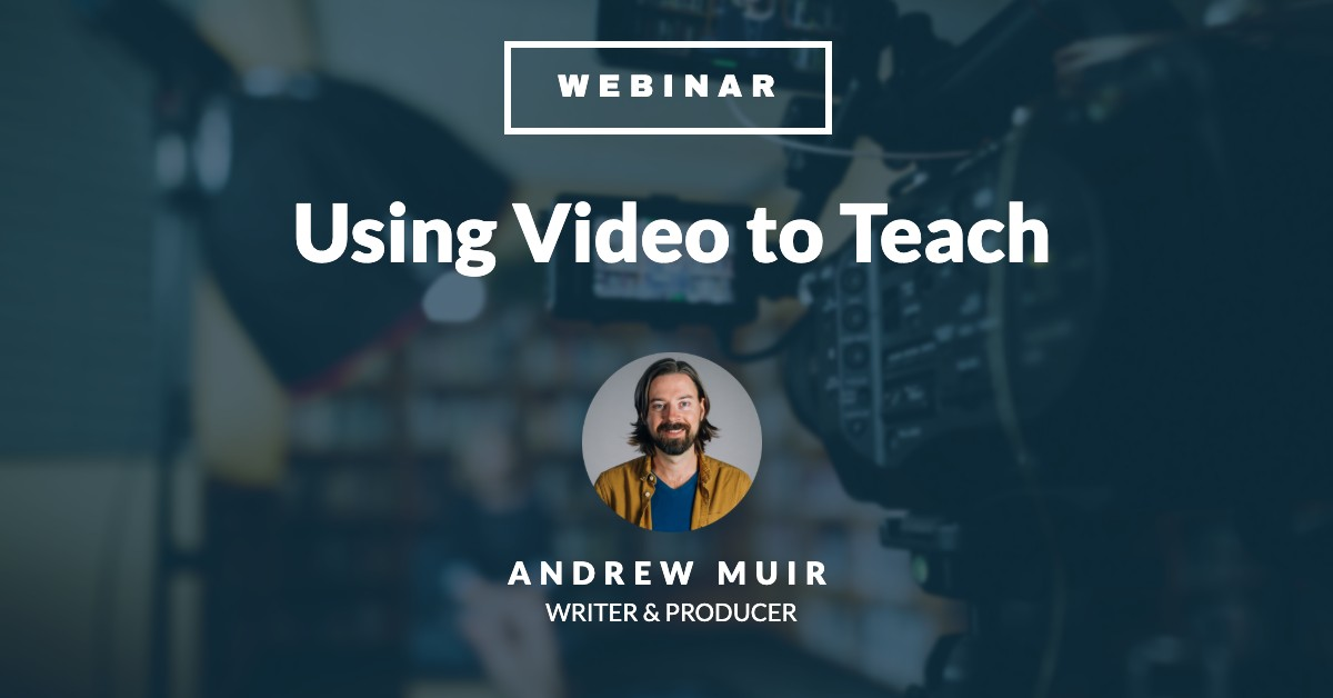 Teaching with Video Webinar
