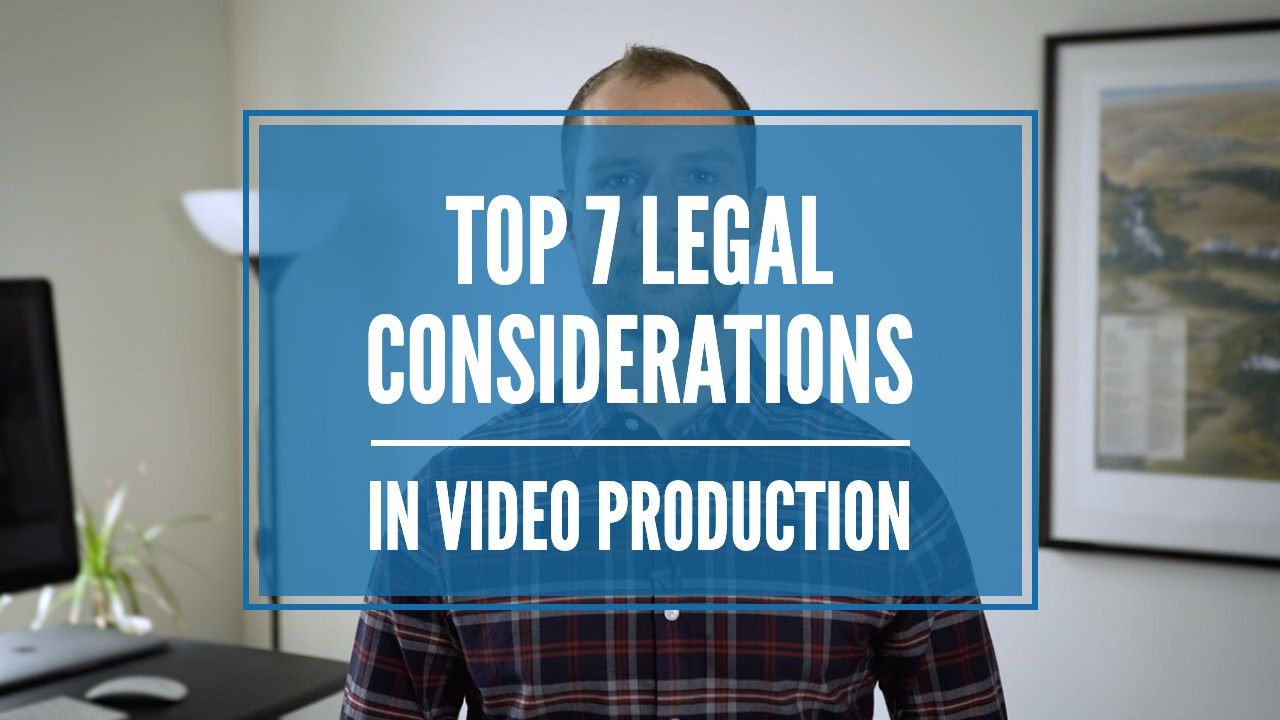 Legal Considerations in Video Production